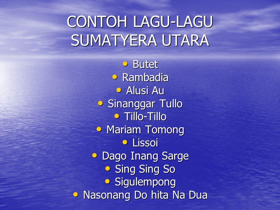 CONTOH LAGU-LAGU SUMATYERA UTARA