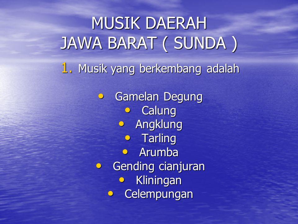 MUSIK DAERAH JAWA BARAT ( SUNDA )