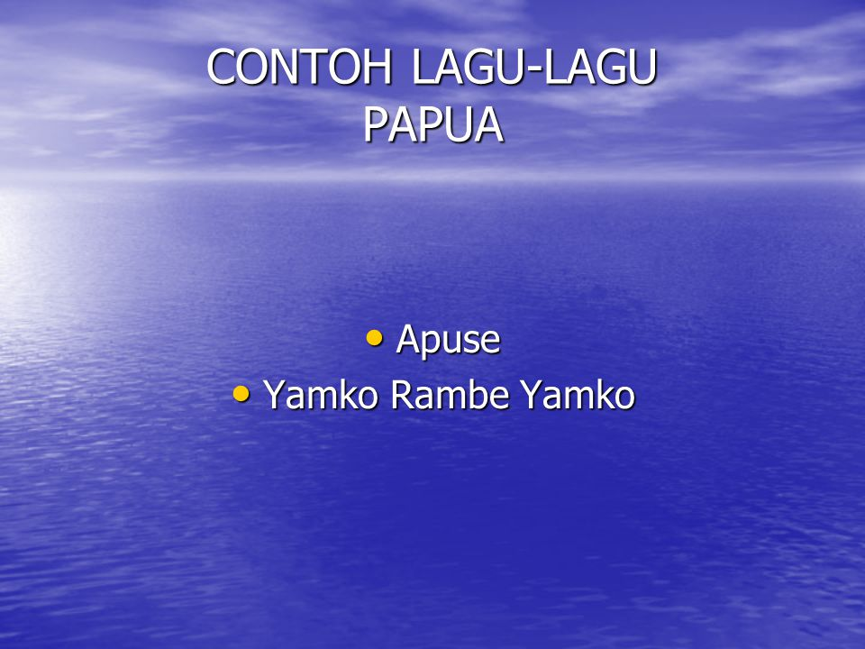 CONTOH LAGU-LAGU PAPUA