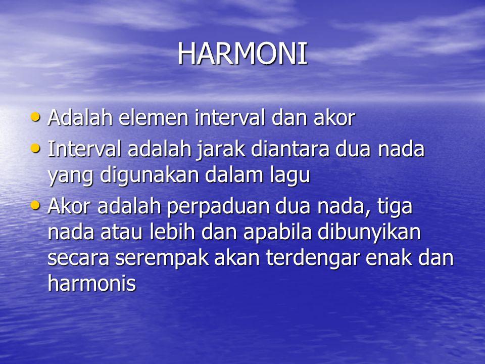 HARMONI Adalah elemen interval dan akor