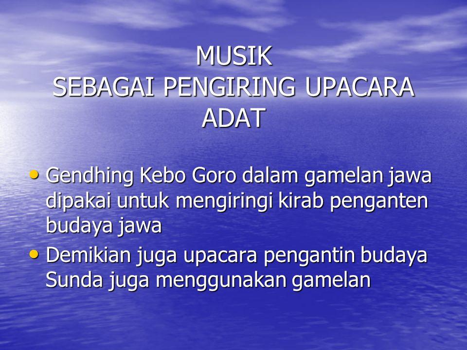 MUSIK SEBAGAI PENGIRING UPACARA ADAT