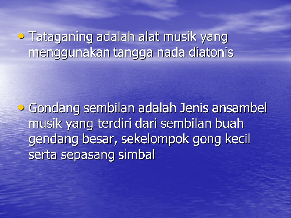 Tataganing adalah alat musik yang menggunakan tangga nada diatonis