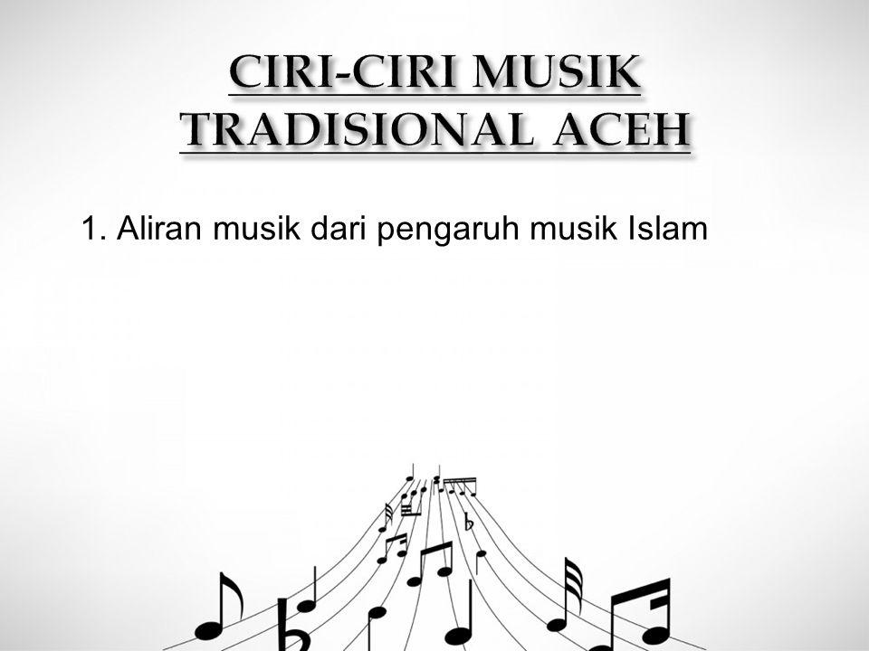CIRI-CIRI MUSIK TRADISIONAL ACEH