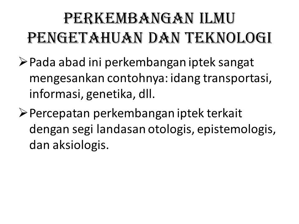 Perkembangan ilmu pengetahuan dan teknologi