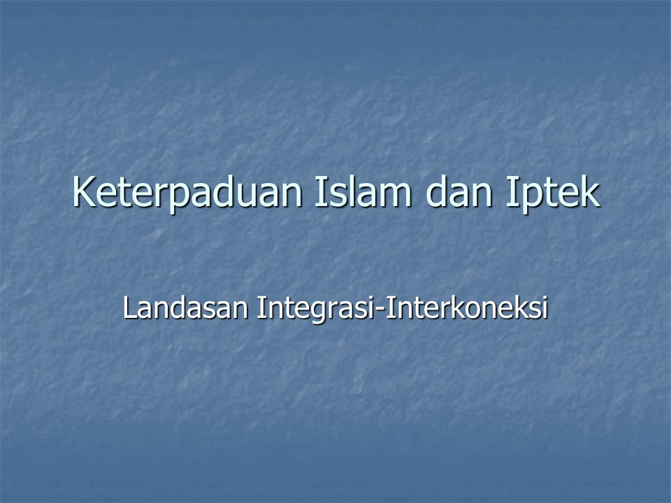 Keterpaduan Islam dan Iptek