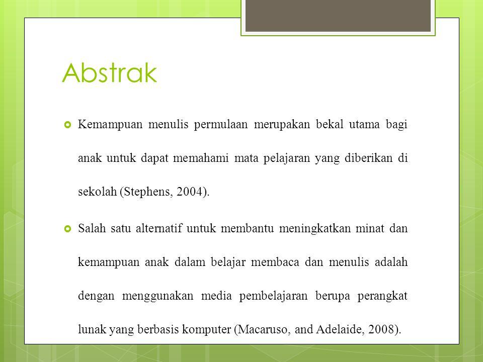 Abstrak Kemampuan menulis permulaan merupakan bekal utama bagi anak untuk dapat memahami mata pelajaran yang diberikan di sekolah (Stephens, 2004).