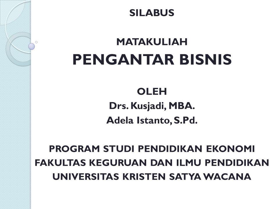 PENGANTAR BISNIS SILABUS MATAKULIAH OLEH Drs. Kusjadi, MBA.