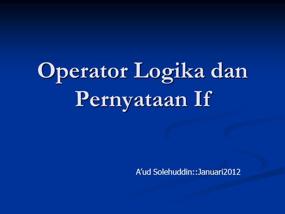 Operator Logika dan Pernyataan If