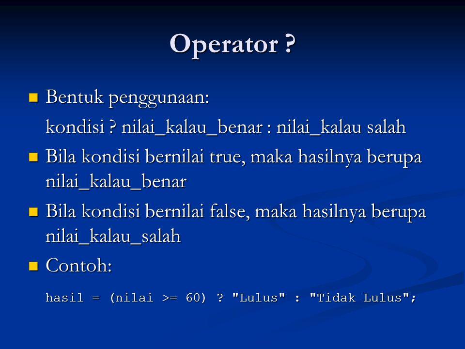 Operator Bentuk penggunaan:
