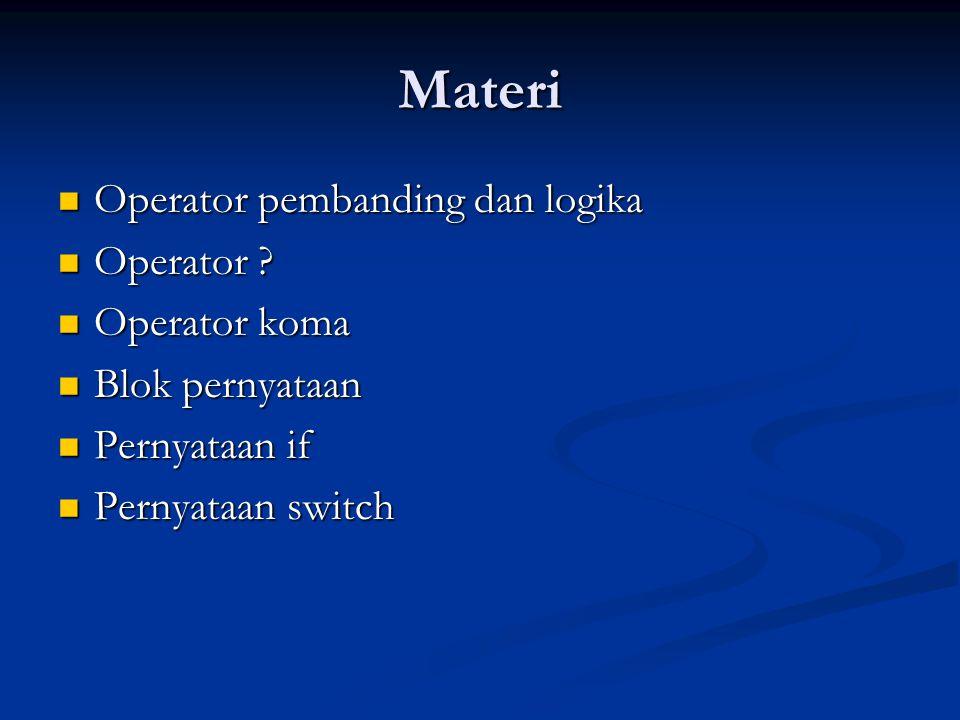 Materi Operator pembanding dan logika Operator Operator koma