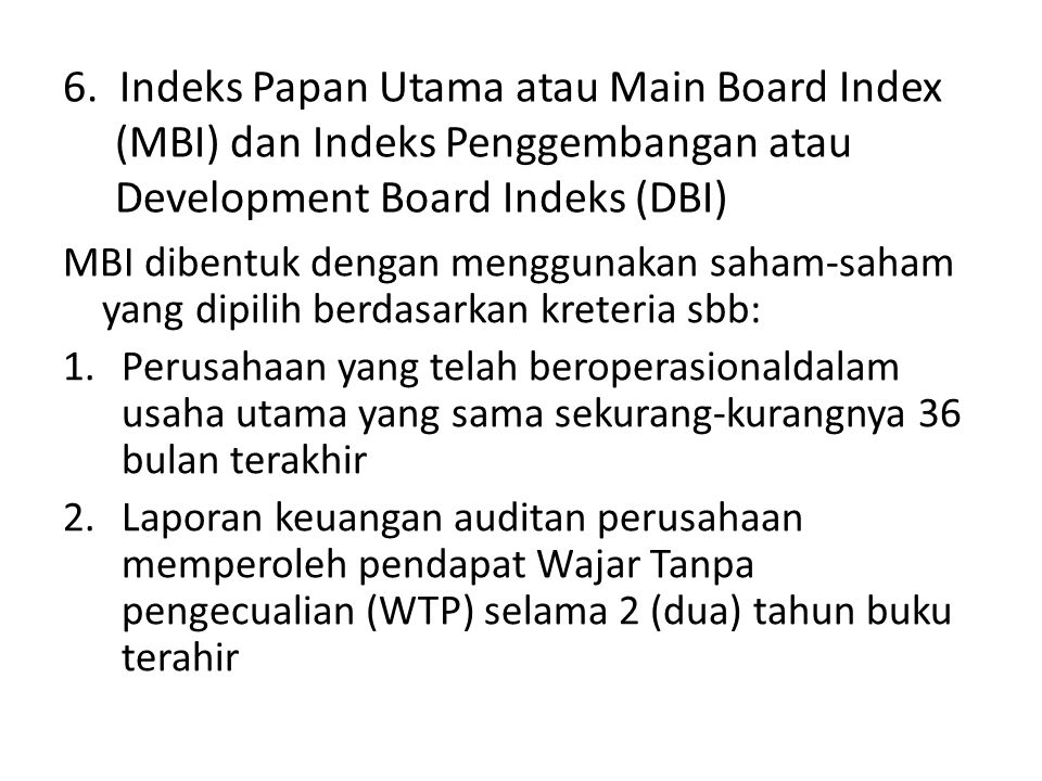 6. Indeks Papan Utama atau Main Board Index (MBI) dan Indeks Penggembangan atau Development Board Indeks (DBI)