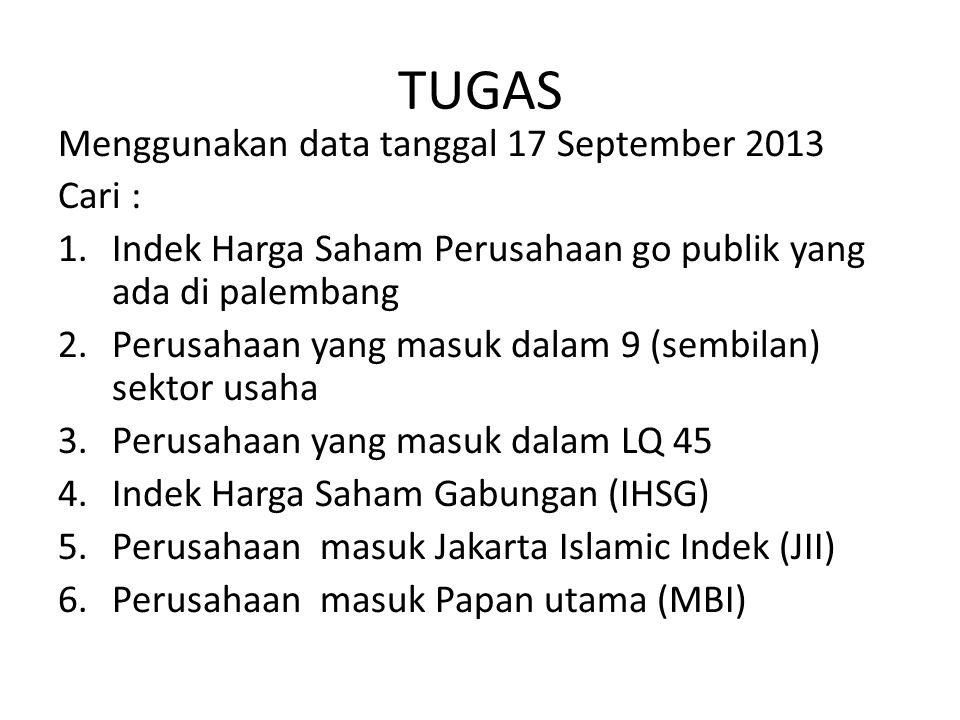 TUGAS Menggunakan data tanggal 17 September 2013 Cari :