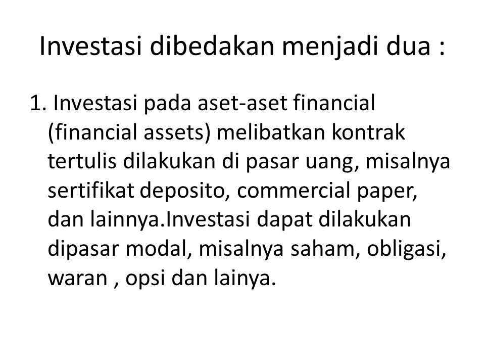 Investasi dibedakan menjadi dua :