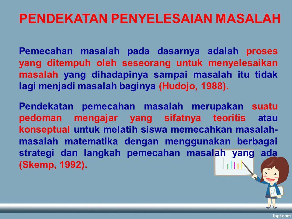 PENDEKATAN PENYELESAIAN MASALAH