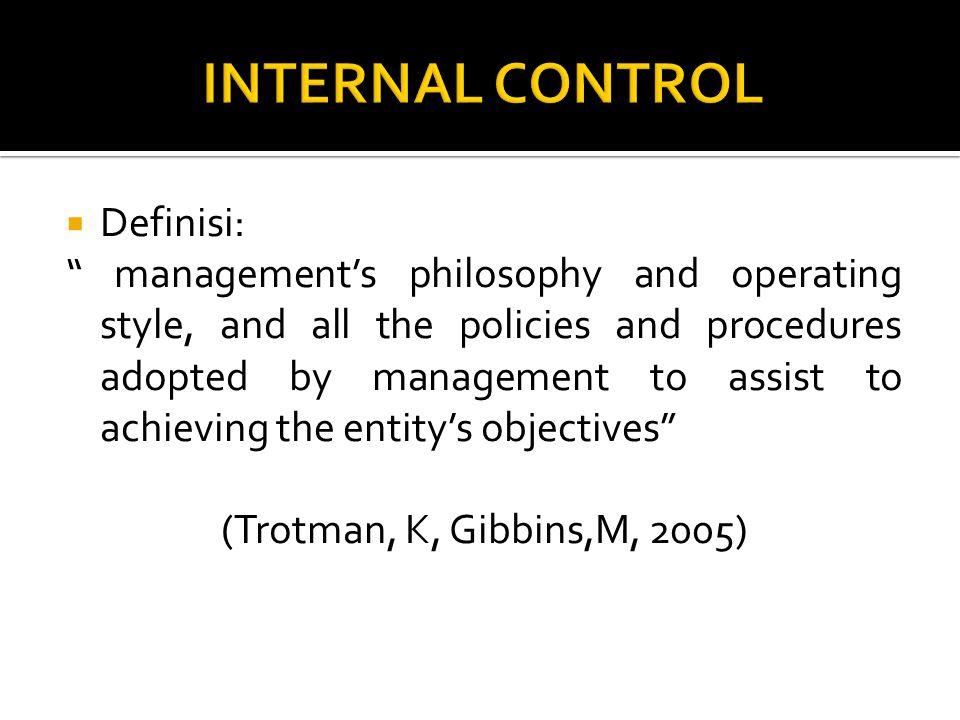 INTERNAL CONTROL Definisi: