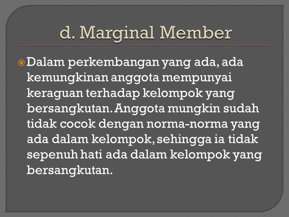 d. Marginal Member
