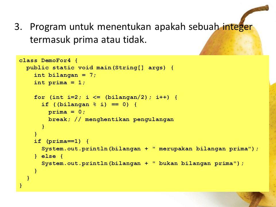 Program untuk menentukan apakah sebuah integer termasuk prima atau tidak.
