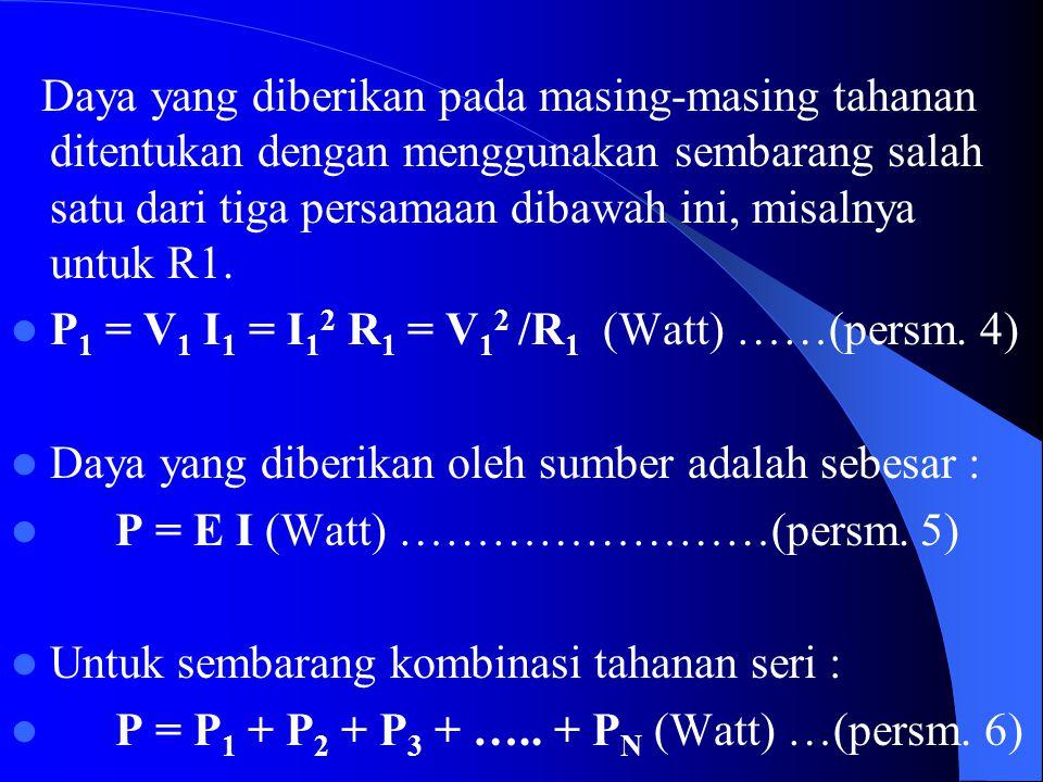 P1 = V1 I1 = I12 R1 = V12 /R1 (Watt) ……(persm. 4)