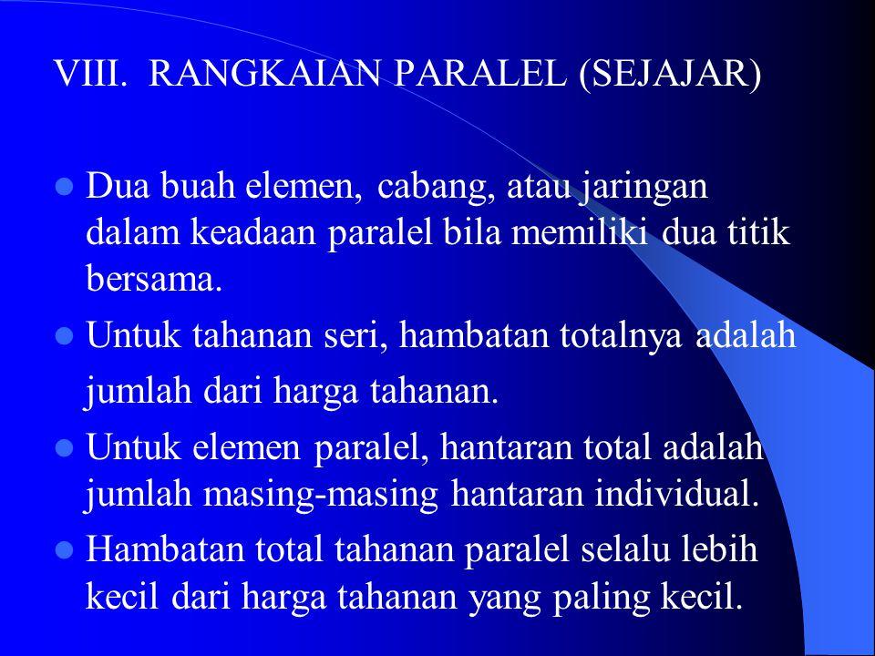 VIII. RANGKAIAN PARALEL (SEJAJAR)