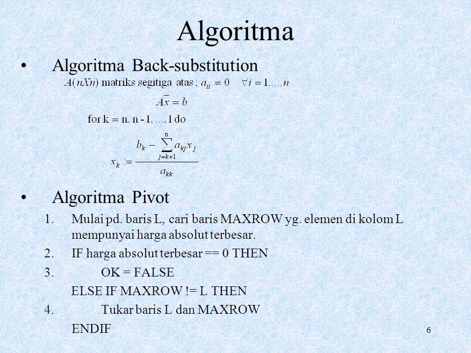 Algoritma Algoritma Back-substitution Algoritma Pivot