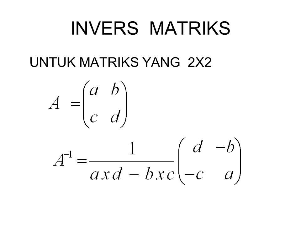 INVERS MATRIKS UNTUK MATRIKS YANG 2X2