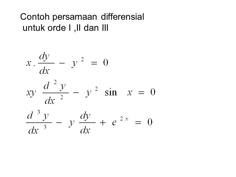 Contoh persamaan differensial untuk orde I ,II dan III