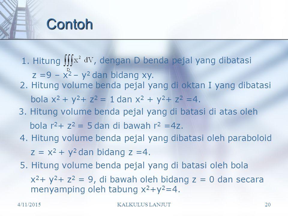 Contoh 1. Hitung , dengan D benda pejal yang dibatasi