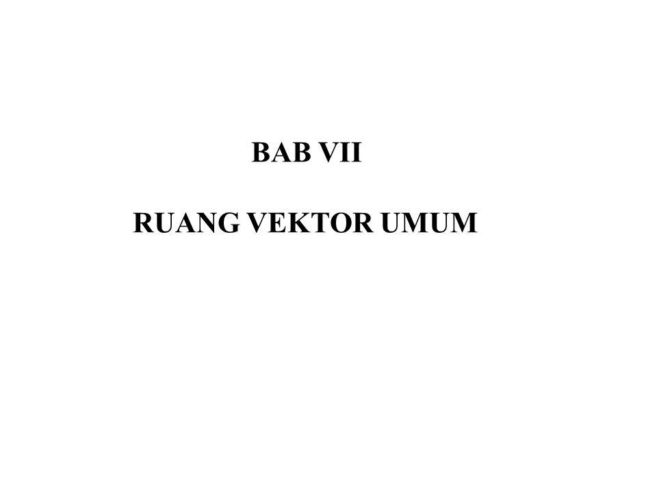 BAB VII RUANG VEKTOR UMUM