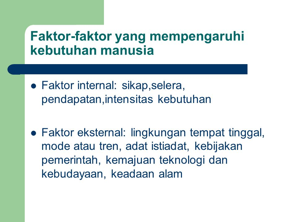 Faktor-faktor yang mempengaruhi kebutuhan manusia