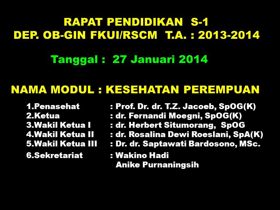 DEP. OB-GIN FKUI/RSCM T.A. : 2013-2014