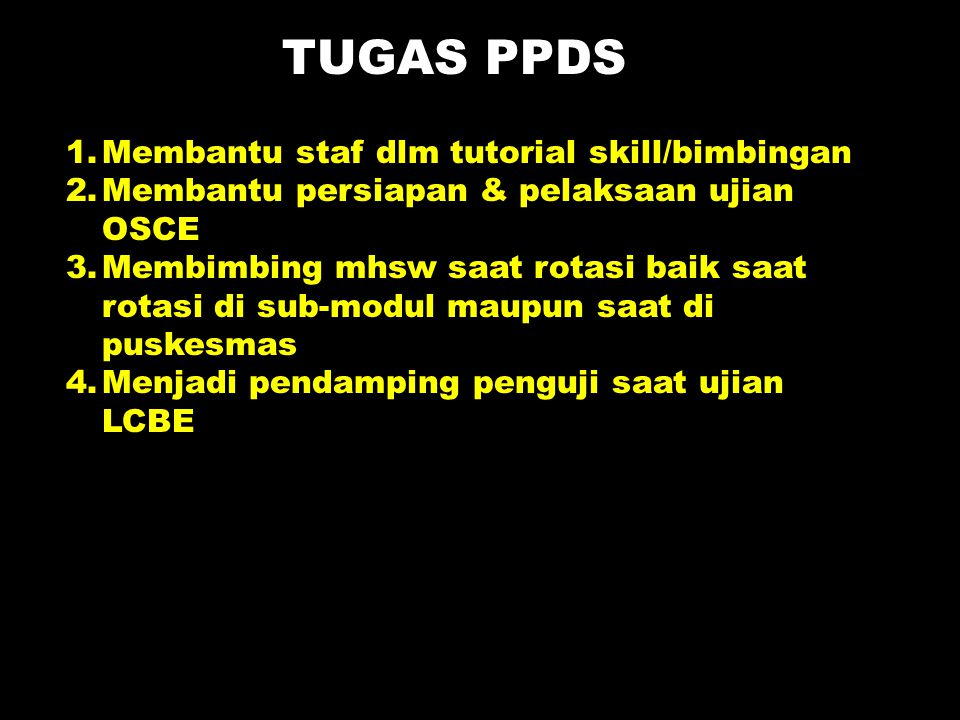 TUGAS PPDS Membantu staf dlm tutorial skill/bimbingan