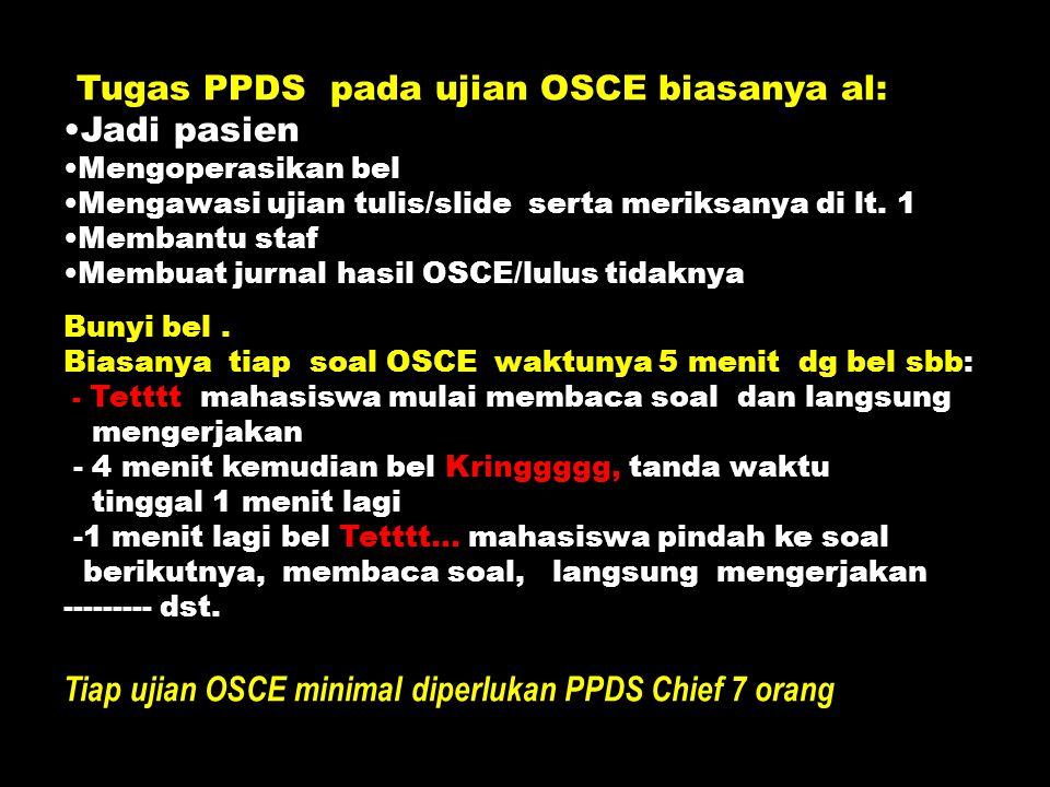 Tiap ujian OSCE minimal diperlukan PPDS Chief 7 orang