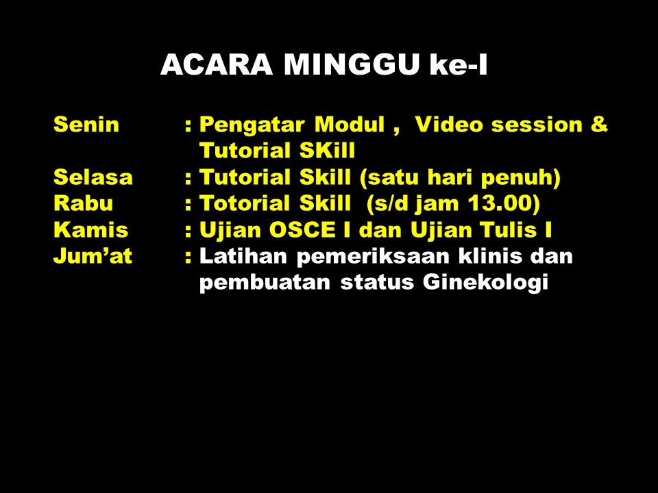 ACARA MINGGU ke-I Senin : Pengatar Modul , Video session &