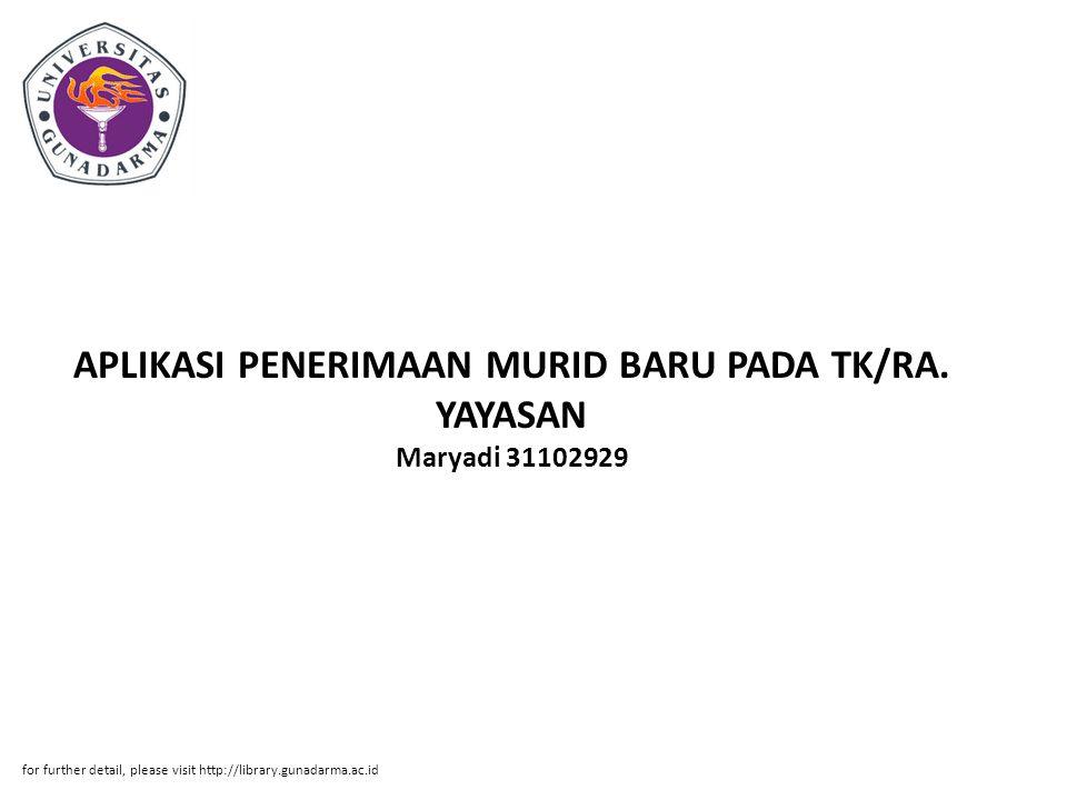 APLIKASI PENERIMAAN MURID BARU PADA TK/RA. YAYASAN Maryadi 31102929
