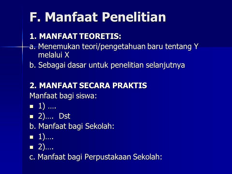 F. Manfaat Penelitian 1. MANFAAT TEORETIS: