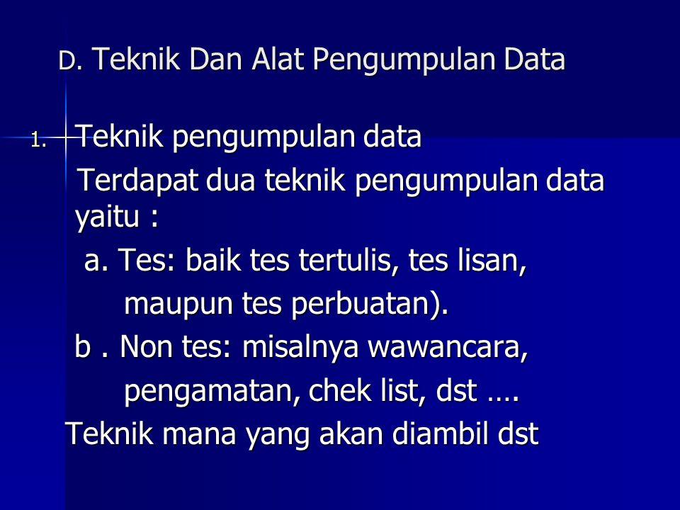 D. Teknik Dan Alat Pengumpulan Data