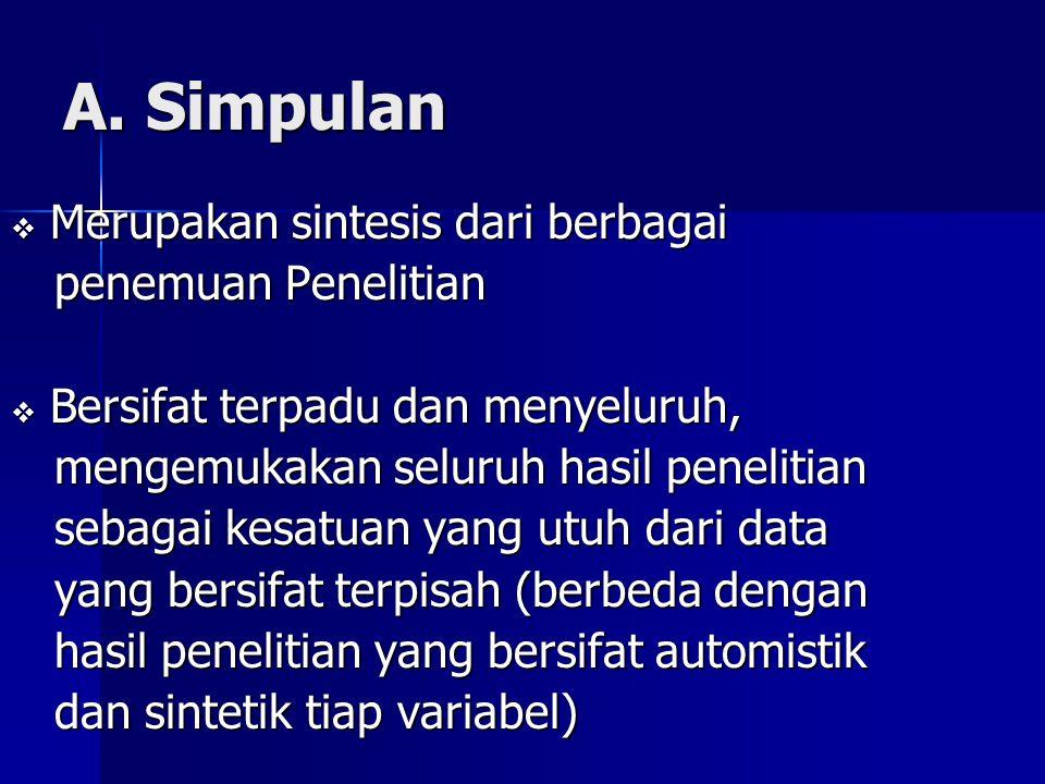 A. Simpulan Merupakan sintesis dari berbagai penemuan Penelitian