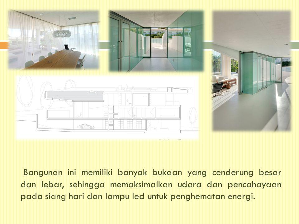 Bangunan ini memiliki banyak bukaan yang cenderung besar dan lebar, sehingga memaksimalkan udara dan pencahayaan pada siang hari dan lampu led untuk penghematan energi.