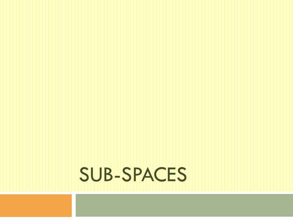 Sub-spaces