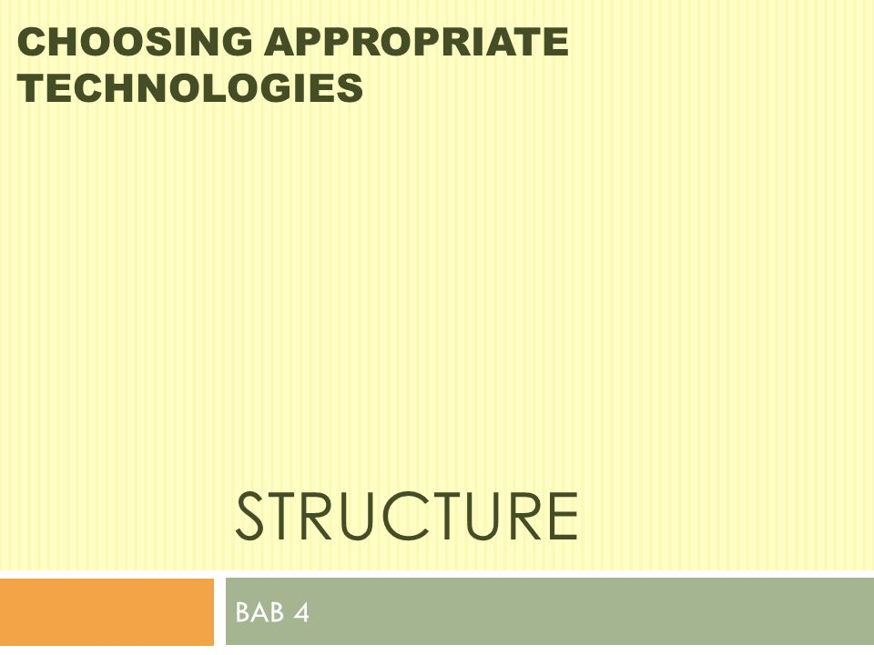 CHOOSING APPROPRIATE TECHNOLOGIES