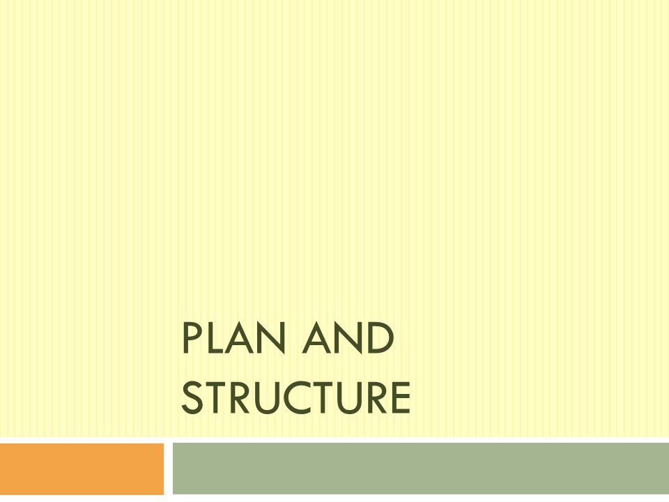 Plan and Structure