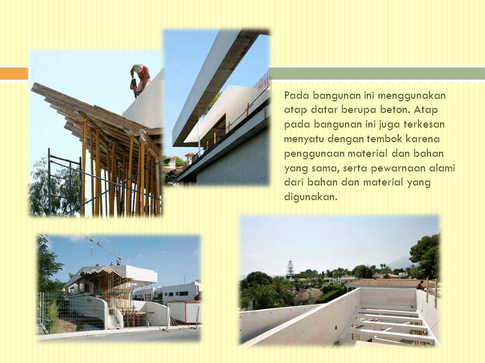 Pada bangunan ini menggunakan atap datar berupa beton