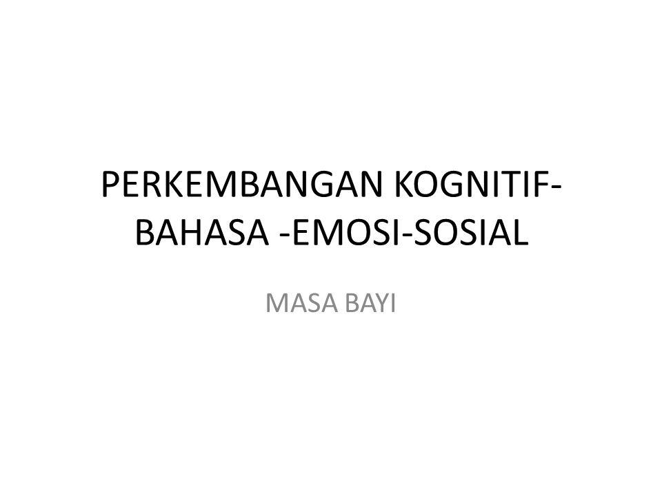 PERKEMBANGAN KOGNITIF-BAHASA -EMOSI-SOSIAL