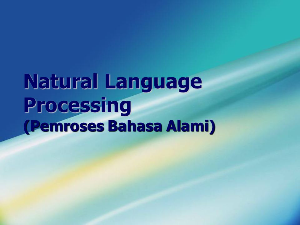 Natural Language Processing (Pemroses Bahasa Alami)