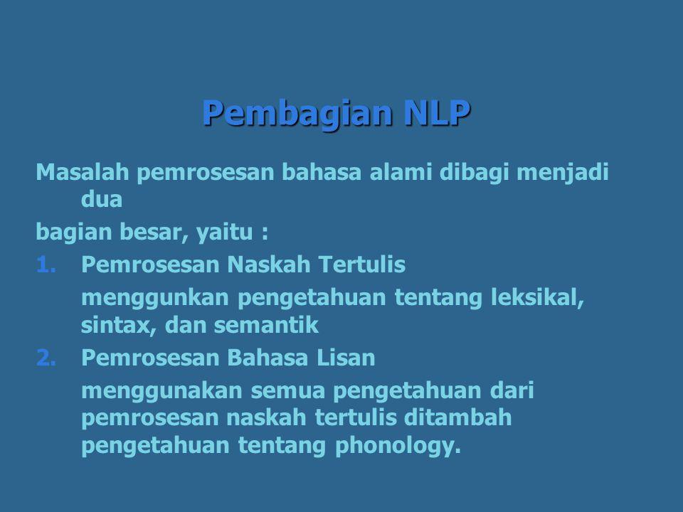 Pembagian NLP Masalah pemrosesan bahasa alami dibagi menjadi dua