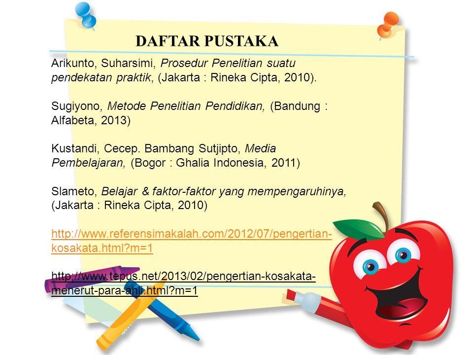 DAFTAR PUSTAKA Arikunto, Suharsimi, Prosedur Penelitian suatu pendekatan praktik, (Jakarta : Rineka Cipta, 2010).