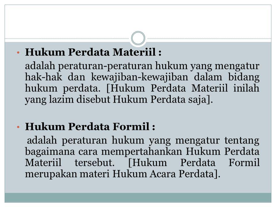 Hukum Perdata Materiil :