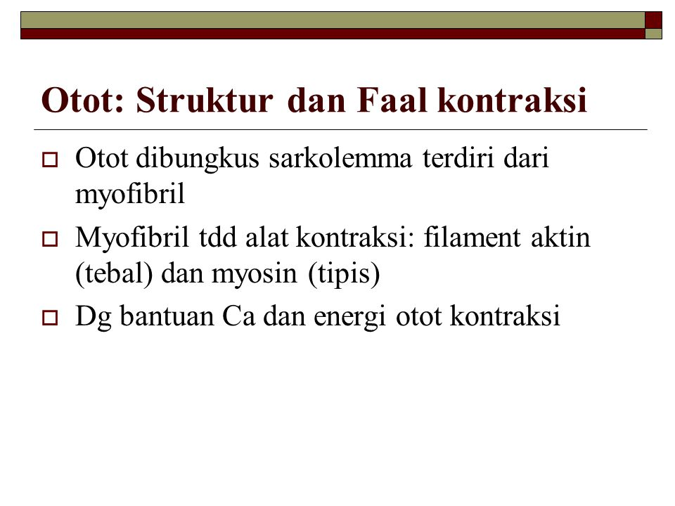 Otot: Struktur dan Faal kontraksi