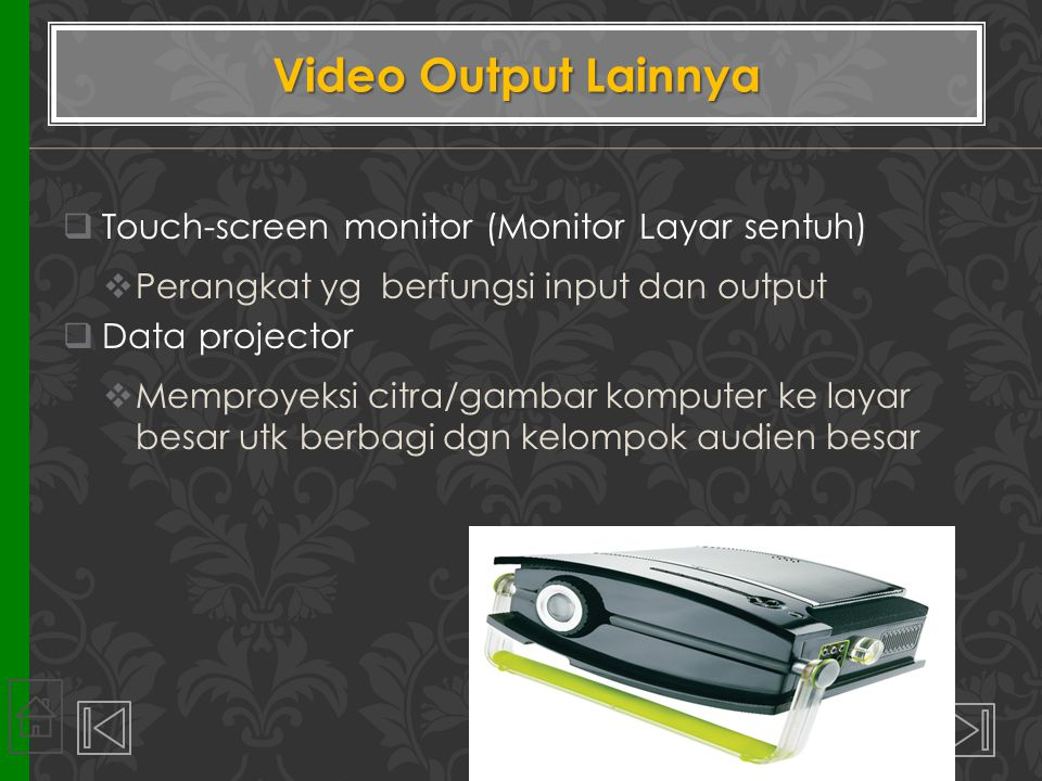 Video Output Lainnya Touch-screen monitor (Monitor Layar sentuh)