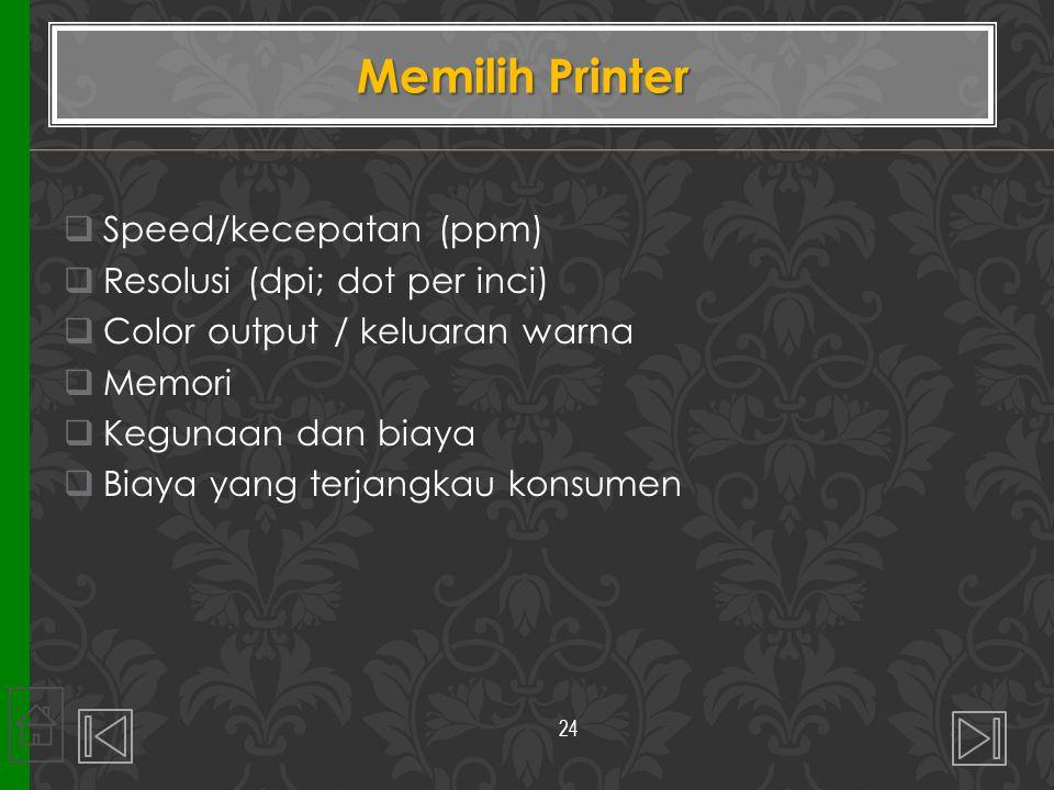 Memilih Printer Speed/kecepatan (ppm) Resolusi (dpi; dot per inci)